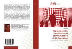 Portada del libro de Représentation,  visualisation et communication  de l'information