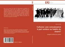 Bookcover of Cultures: une connaissance à part entière ou habits du vivant?