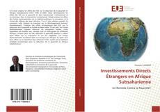 Copertina di Investissements Directs Étrangers en Afrique Subsaharienne