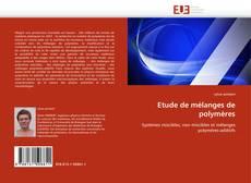Couverture de Etude de mélanges de polymères