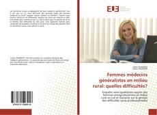 Femmes médecins généralistes en milieu rural: quelles difficultés? kitap kapağı