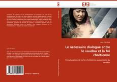 Bookcover of Le nécessaire dialogue entre le vaudou et la foi chrétienne