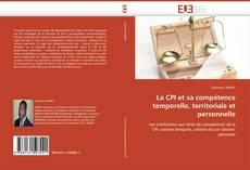 La CPI et sa compétence temporelle, territoriale et personnelle kitap kapağı