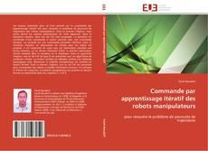 Bookcover of Commande par apprentissage itératif des robots manipulateurs