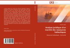 Portada del libro de Analyse juridique d''un marché des ressources halieutiques