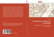 Bookcover of Architecture et littérature en dialogue