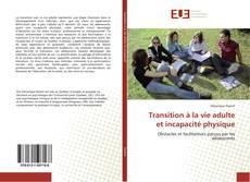Couverture de Transition à la vie adulte et incapacité physique
