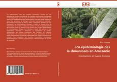 Bookcover of Eco-épidémiologie des leishmanioses en Amazonie