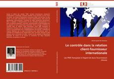 Bookcover of Le contrôle dans la relation client-fournisseur internationale