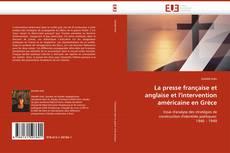 Copertina di La presse française et anglaise et l''intervention américaine en Grèce