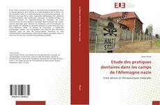 Capa do livro de Etude des pratiques dentaires dans les camps de l'Allemagne nazie