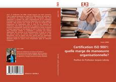 Обложка Certification ISO 9001: quelle marge de manoeuvre organisationnelle?