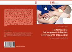 Bookcover of Traitement des hémangiomes infantiles sévères par le propranolol