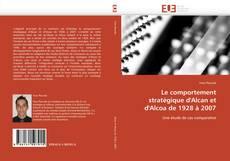 Обложка Le comportement stratégique d'Alcan et d'Alcoa de 1928 à 2007