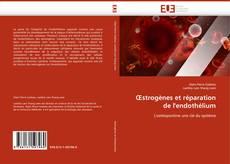 Couverture de Œstrogènes et réparation de l''endothélium