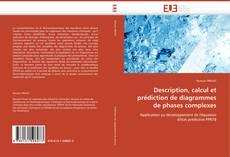 Couverture de Description, calcul et prédiction de diagrammes de phases complexes
