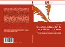 Couverture de Résolution de l''équation du transport sous contraintes