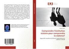 Bookcover of Comprendre l''institution scolaire pour comprendre la violence?