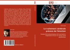 Bookcover of Le traitement cérébrale précoce de l''émotion