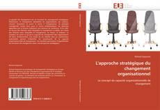 Portada del libro de L'approche stratégique du changement organisationnel