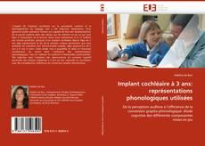 Обложка Implant cochléaire à 3 ans: représentations phonologiques utilisées