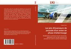 Bookcover of Les jets d''inverseurs de poussée d''un avion en phase d''atterrissage