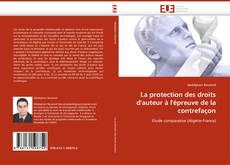 Bookcover of La protection des droits d'auteur à l'épreuve de la contrefaçon