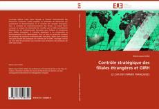 Copertina di Contrôle stratégique des filiales étrangères et GIRH