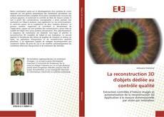 Copertina di La reconstruction 3D d''objets dédiée au contrôle qualité