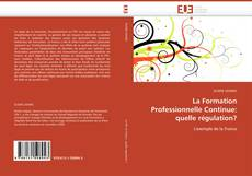Bookcover of La Formation Professionnelle Continue: quelle régulation?