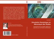 Couverture de Simulation Numérique en Mécanique des fluides