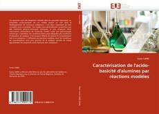 Caractérisation de l'acido-basicité d'alumines par réactions modèles的封面