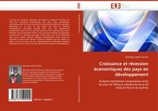 Couverture de Croissance et récession économiques des pays en développement