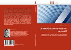 La diffraction cohérente des rayons X kitap kapağı