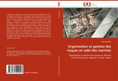 Borítókép a  Organisation et gestion des risques en salle des marches - hoz