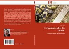 L''endoscopie chez les tortues kitap kapağı