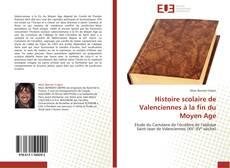 Couverture de Histoire scolaire de Valenciennes à la fin du Moyen Age