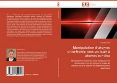 Bookcover of Manipulation d'atomes ultra-froids: vers un laser à atomes continu