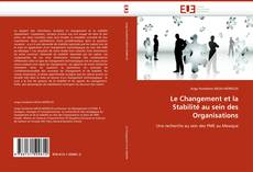 Обложка Le Changement et la Stabilité au sein des Organisations