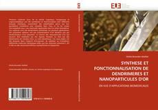 Couverture de SYNTHESE ET FONCTIONNALISATION DE DENDRIMERES ET NANOPARTICULES D''OR