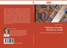 Bookcover of Politique culturelle: diversité et conflit