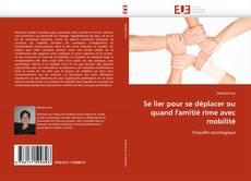 Bookcover of Se lier pour se déplacer ou quand l'amitié rime avec mobilité