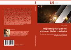 Bookcover of Propriétés physiques des premières étoiles et galaxies