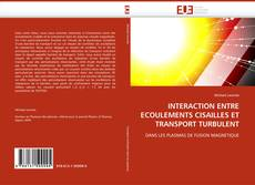 Bookcover of INTERACTION ENTRE ECOULEMENTS CISAILLES ET TRANSPORT TURBULENT