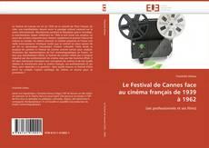 Borítókép a  Le Festival de Cannes face au cinéma français de 1939 à 1962 - hoz