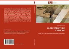Couverture de LA SOLVABILITE DE L''AFRIQUE