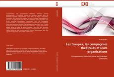 Capa do livro de Les troupes, les compagnies théâtrales et leurs organisations