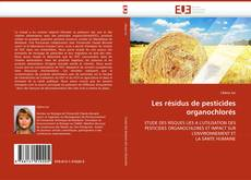 Bookcover of Les résidus de pesticides organochlorés