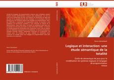 Couverture de Logique et interaction: une étude sémantique de la totalité
