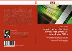 Couverture de Impact des architectures d''intégration 3D sur les technologies CMOS